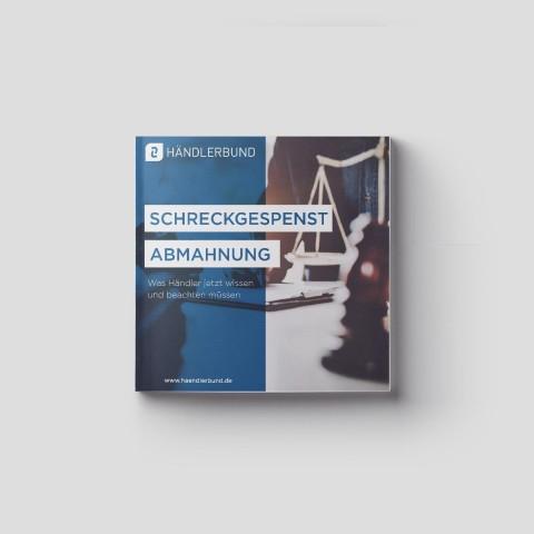 Schreckgespenst Abmahnung – Was Händler jetzt wissen und beachten müssen (Whitepaper - PDF) 1
