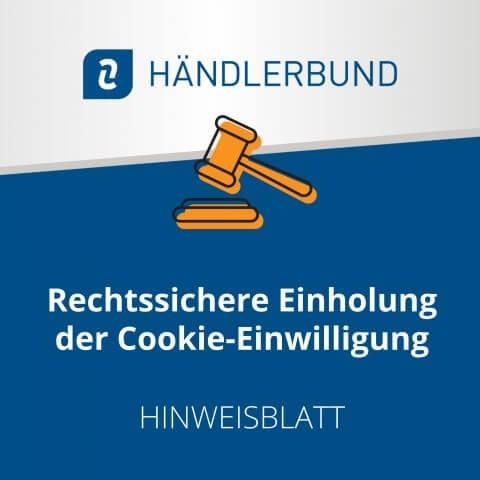 Rechtssichere Einholung der Cookie-Einwilligung (Hinweisblatt) 1