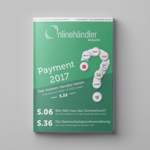 08/2017 Onlinehändler Magazin: Payment 2017 – Das müssen Händler bieten (Printheft) 1