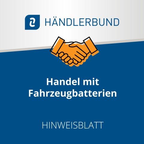 Handel mit Fahrzeugbatterien (Hinweisblatt) 1