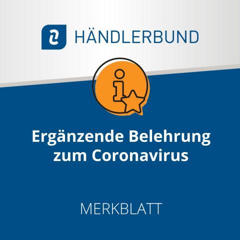 Ergänzende Belehrung von Mitarbeiter/innen zum Coronavirus (Merkblatt) 1