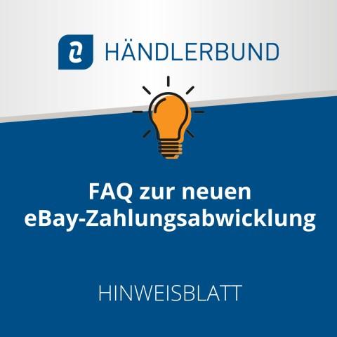 FAQ zur neuen eBay-Zahlungsabwicklung (Hinweisblatt) 1