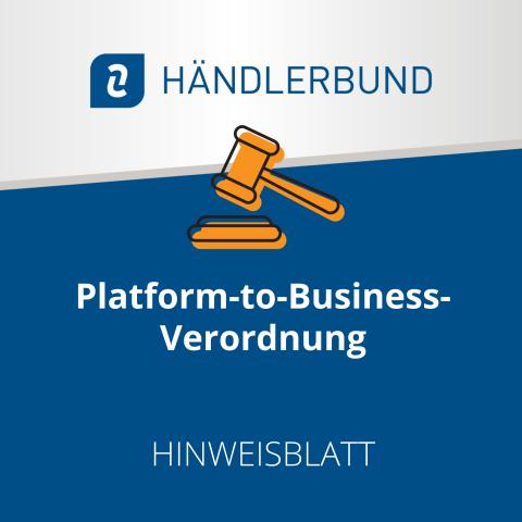 Platform-to-Business-Verordnung (Hinweisblatt) 1