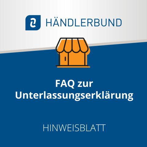FAQ zur Unterlassungserklärung (Hinweisblatt) 1