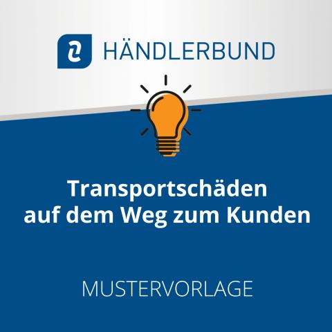 Transportschäden auf dem Weg zum Kunden (Mustervorlage) 1